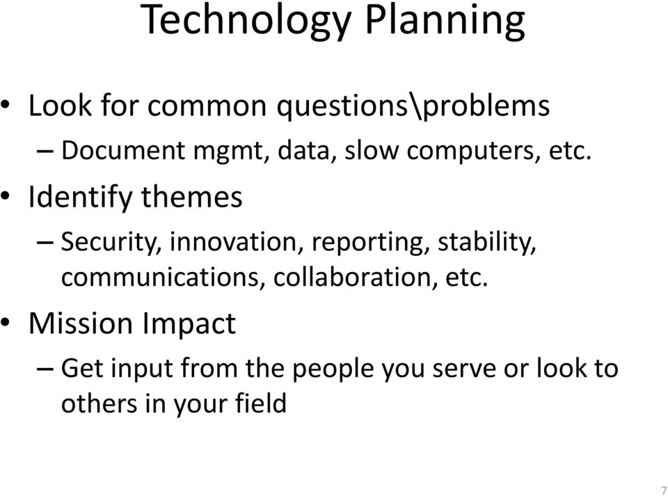 Identify themes Security, innovation, reporting, stability,