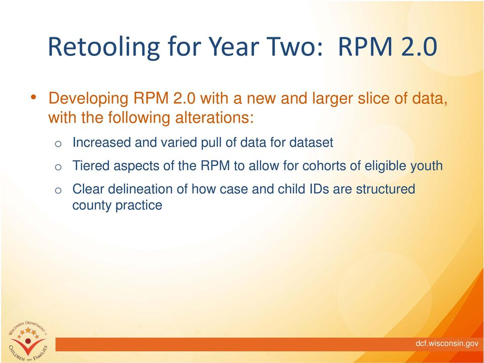 Increased and varied pull f data fr dataset Tiered aspects f the RPM t