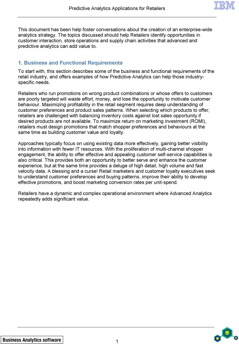 Business and Functional Requirements To start with, this section describes some of the business and functional requirements of the retail industry, and offers examples of how Predictive Analytics can