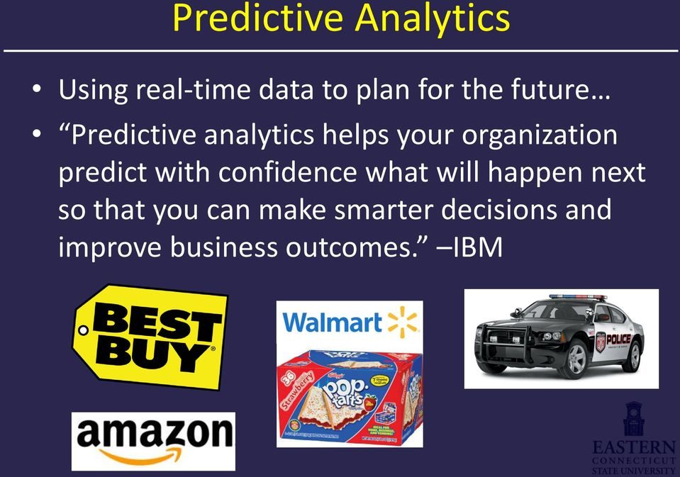 predict with confidence what will happen next so that you