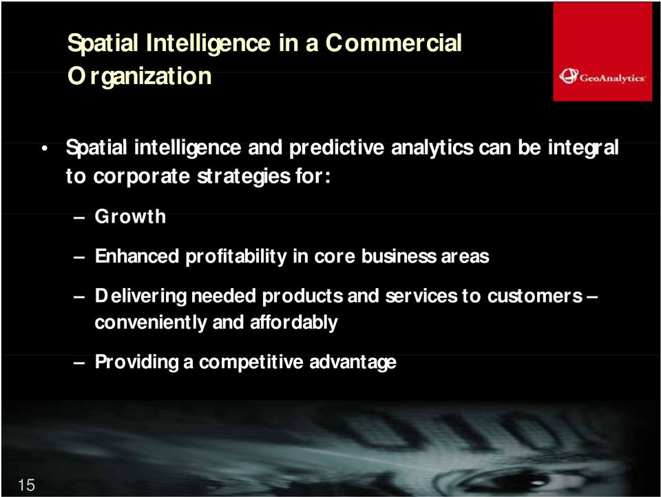 Enhanced profitability in core business areas Delivering needed products and