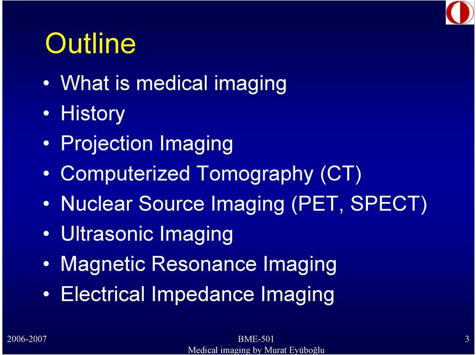 Nuclear Source Imaging (PET, SPECT) Ultrasonic