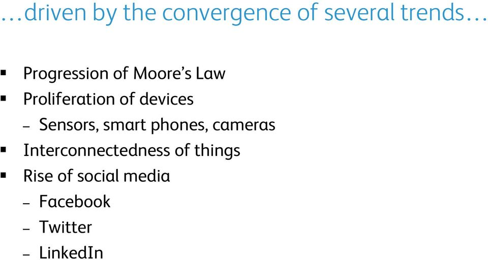 devices Sensors, smart phones, cameras