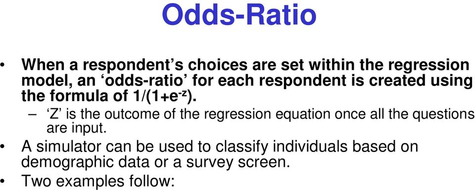 Z is the outcome of the regression equation once all the questions are input.