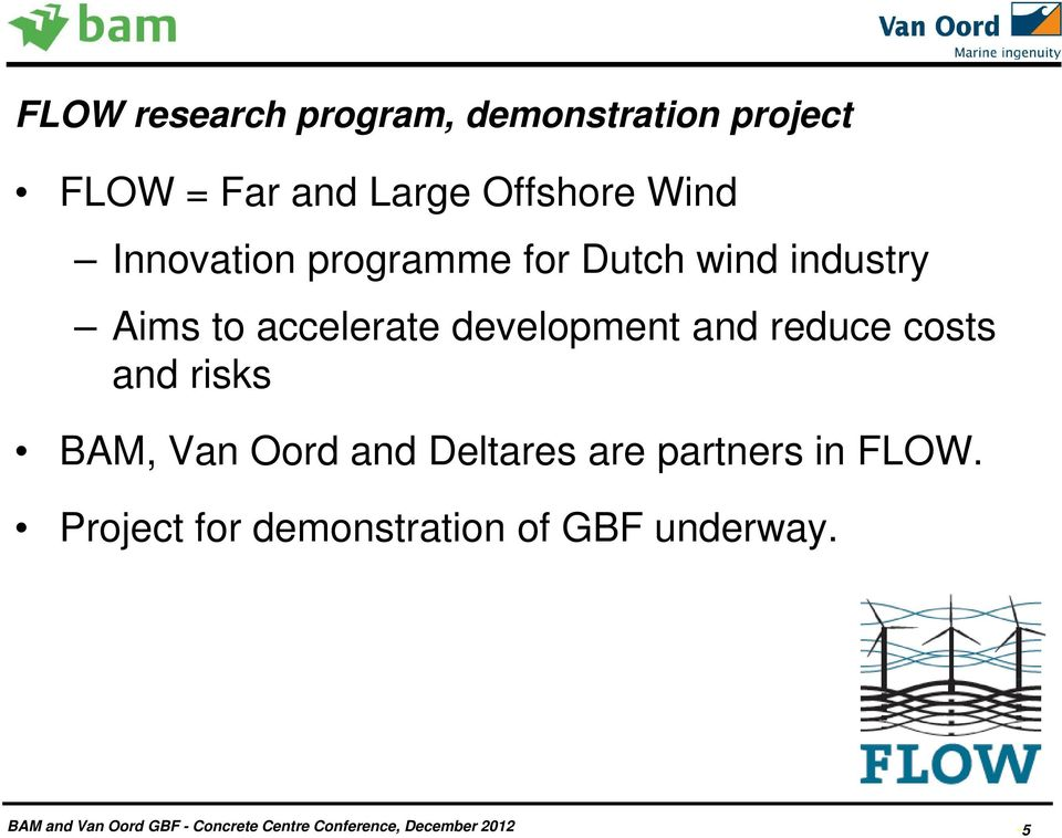 accelerate development and reduce costs and risks BAM, Van Oord and