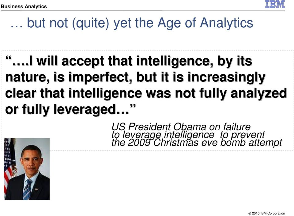 increasingly clear that intelligence was not fully analyzed or fully