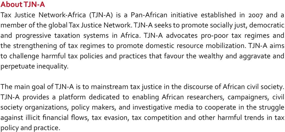 TJN-A advocates pro-poor tax regimes and the strengthening of tax regimes to promote domestic resource mobilization.