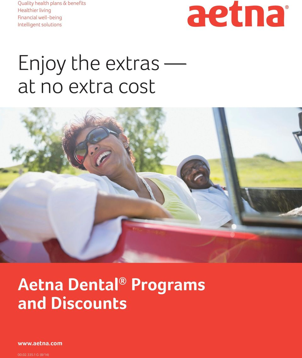 the extras at no extra cost Aetna Dental