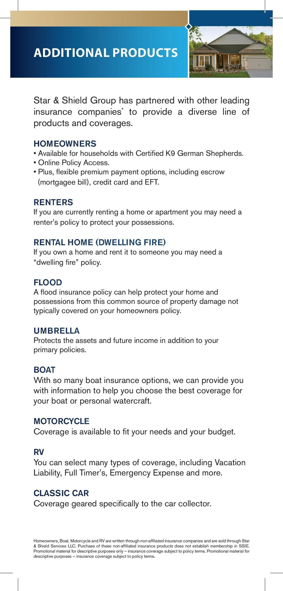 RENTERS If you are currently renting a home or apartment you may need a renter s policy to protect your possessions.