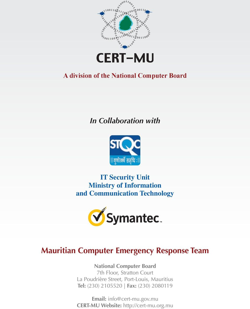 of the National Computer Board In Collaboration with IT Security Unit Ministry of Information and Communication Technology Mauritian Computer Emergency Response Team National