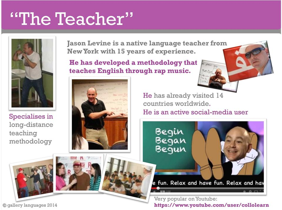 Specialises in long-distance teaching methodology He has already visited 14 countries