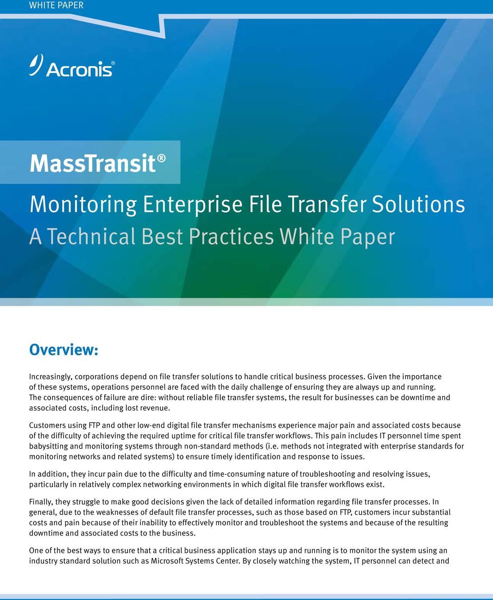 The consequences of failure are dire: without reliable file transfer systems, the result for businesses can be downtime and associated costs, including lost revenue.