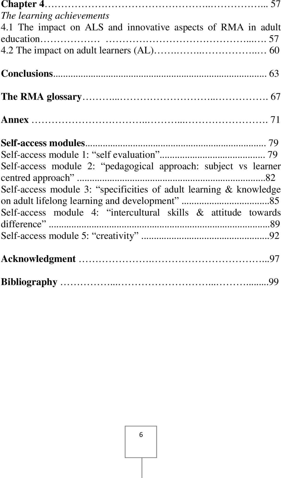 .. 79 Self-access module 2: pedagogical approach: subject vs learner centred approach.