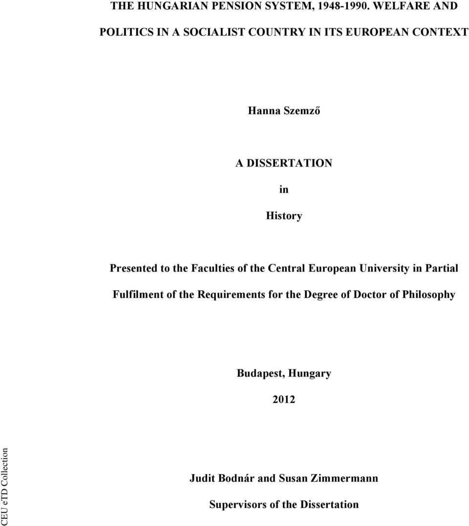 DISSERTATION in History Presented to the Faculties of the Central European University in