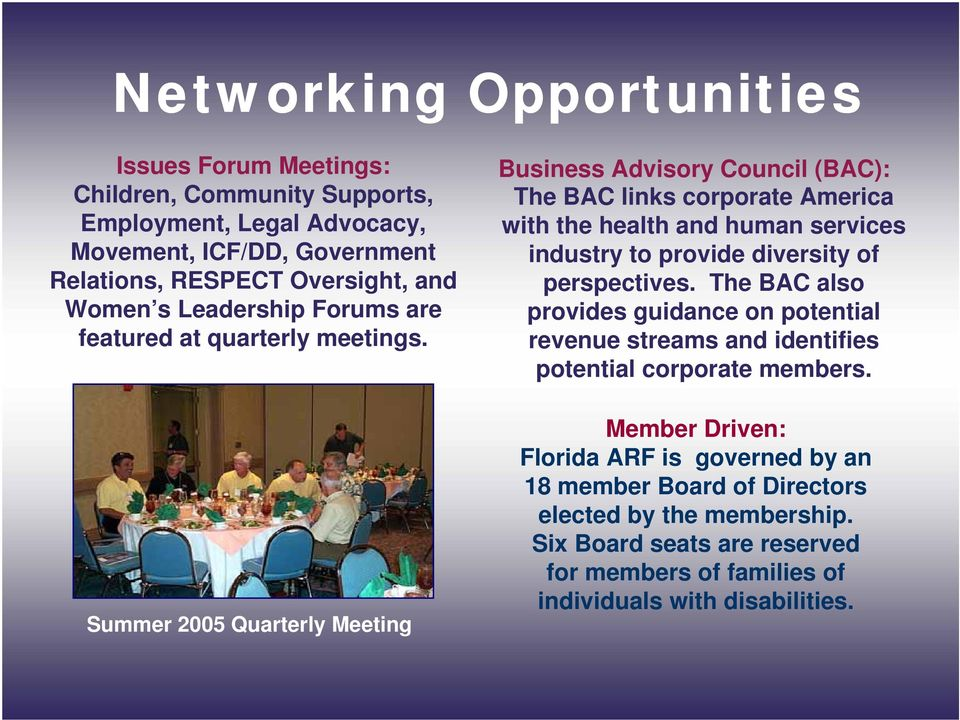 Summer 2005 Quarterly Meeting Business Advisory Council (BAC): The BAC links corporate America with the health and human services industry to provide diversity of