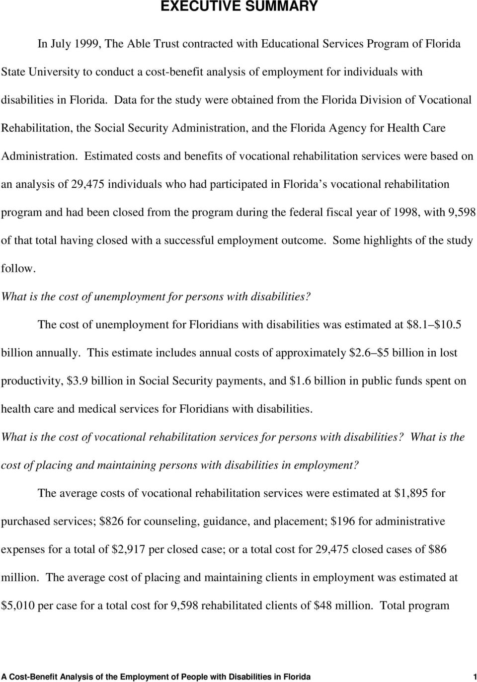 Data for the study were obtained from the Florida Division of Vocational Rehabilitation, the Social Security Administration, and the Florida Agency for Health Care Administration.