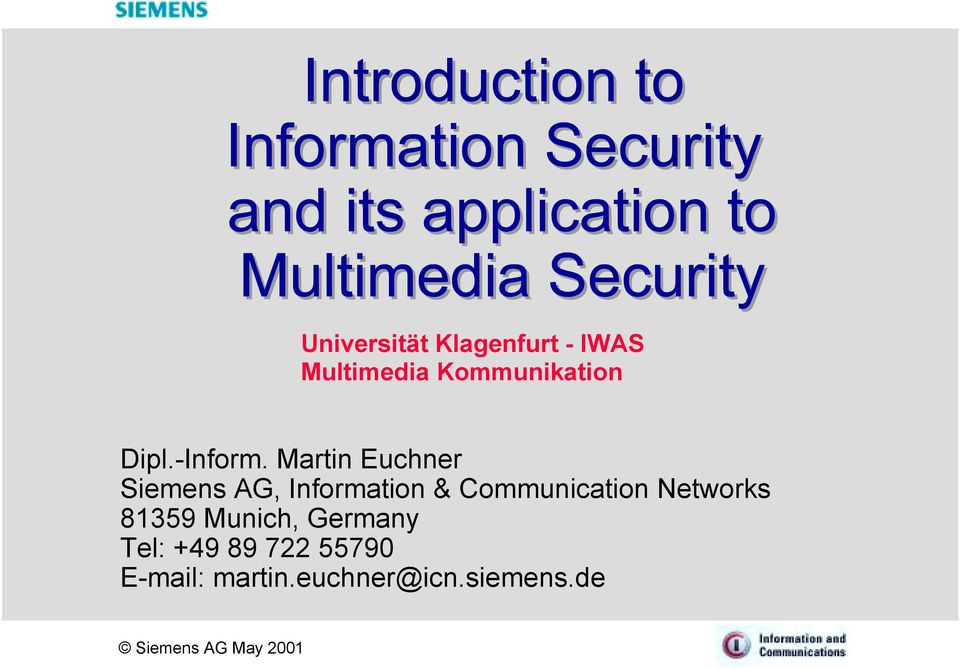 Communication Networks 81359 Munich, Germany Tel: