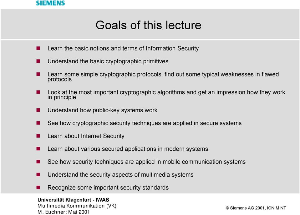 public-key systems work See how cryptographic security techniques are applied in secure systems Learn about Internet Security Learn about various secured applications in