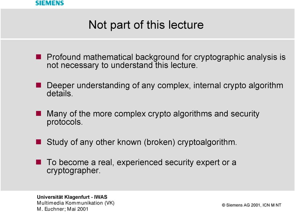 Deeper understanding of any complex, internal crypto algorithm details.