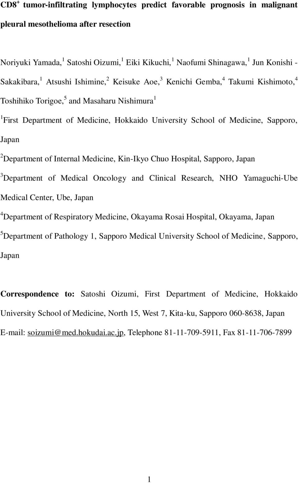 School of Medicine, Sapporo, Japan 2 Department of Internal Medicine, Kin-Ikyo Chuo Hospital, Sapporo, Japan 3 Department of Medical Oncology and Clinical Research, NHO Yamaguchi-Ube Medical Center,