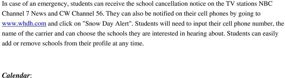 "com and click on ""Snow Day Alert""."