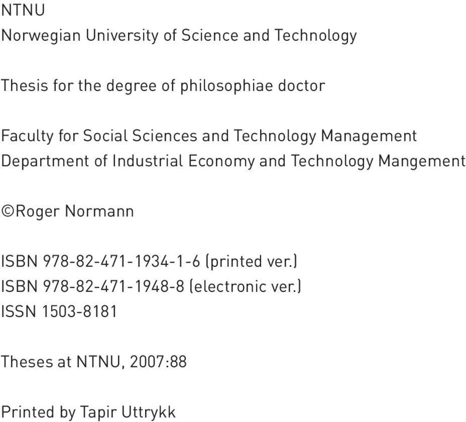 Economy and Technology Mangement Roger Normann ISBN 978-82-471-1934-1-6 (printed ver.