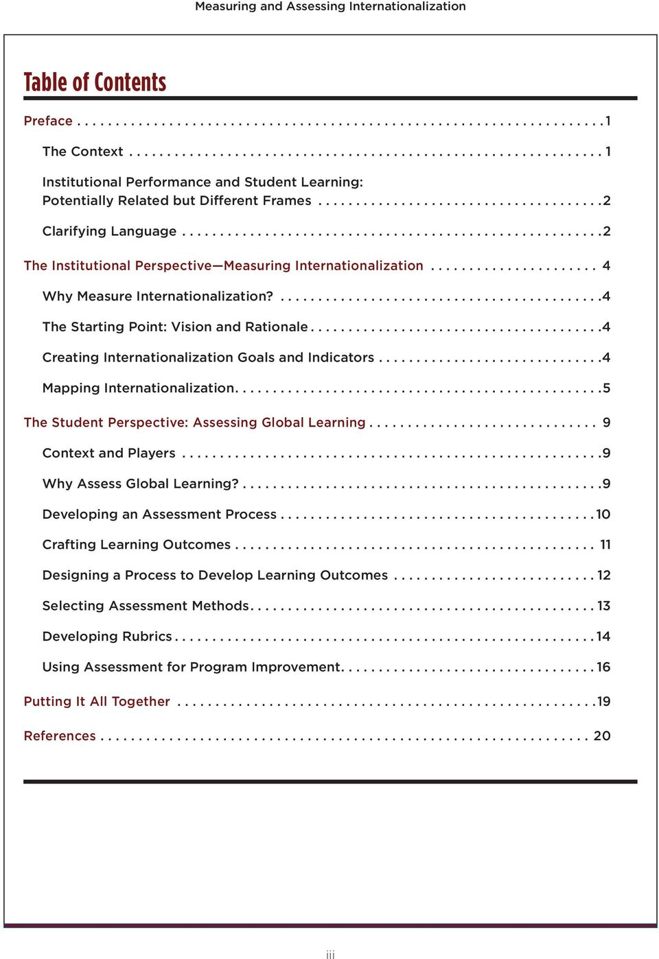 ..4 Creating Internationalization Goals and Indicators...4 Mapping Internationalization...5 The Student Perspective: Assessing Global Learning... 9 Context and Players...9 Why Assess Global Learning?