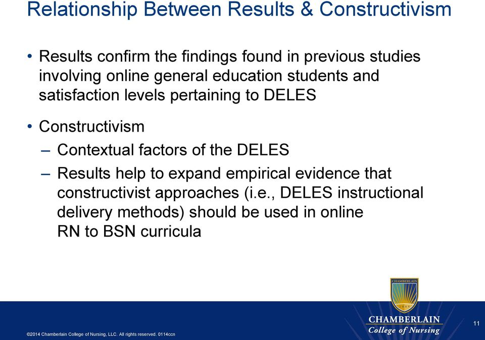 Constructivism Contextual factors of the DELES Results help to expand empirical evidence that