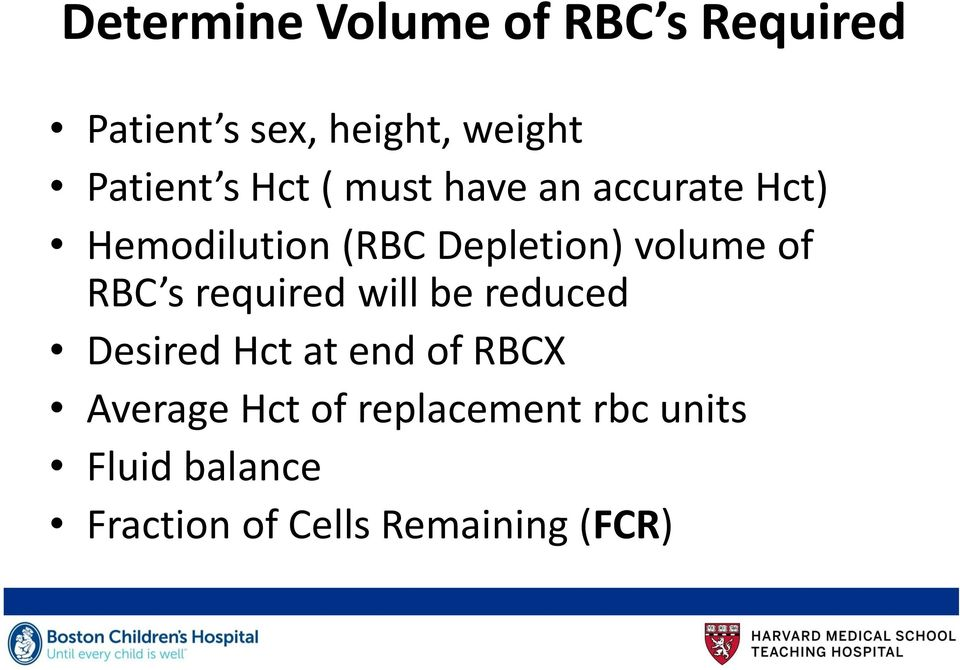 of RBC s required will be reduced Desired Hct at end of RBCX Average Hct