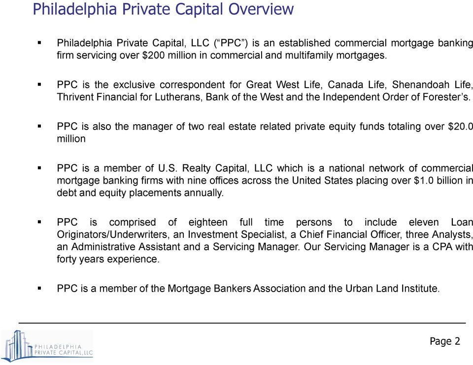 PPC is also the manager of two real estate related private equity funds totaling over $20.0 million PPC is a member of U.S.