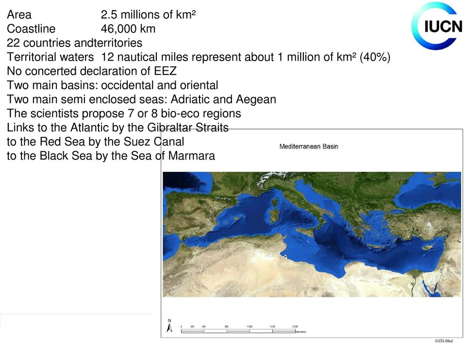 represent about 1 million of km² (40%) No concerted declaration of EEZ Two main basins: occidental and