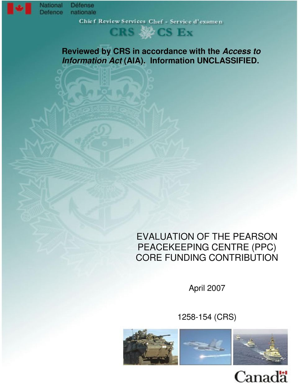 EVALUATION OF THE PEARSON PEACEKEEPING CENTRE
