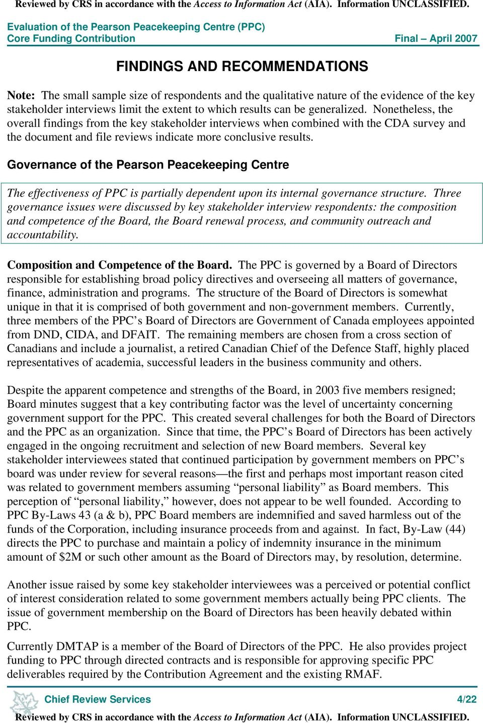 Governance of the Pearson Peacekeeping Centre The effectiveness of PPC is partially dependent upon its internal governance structure.