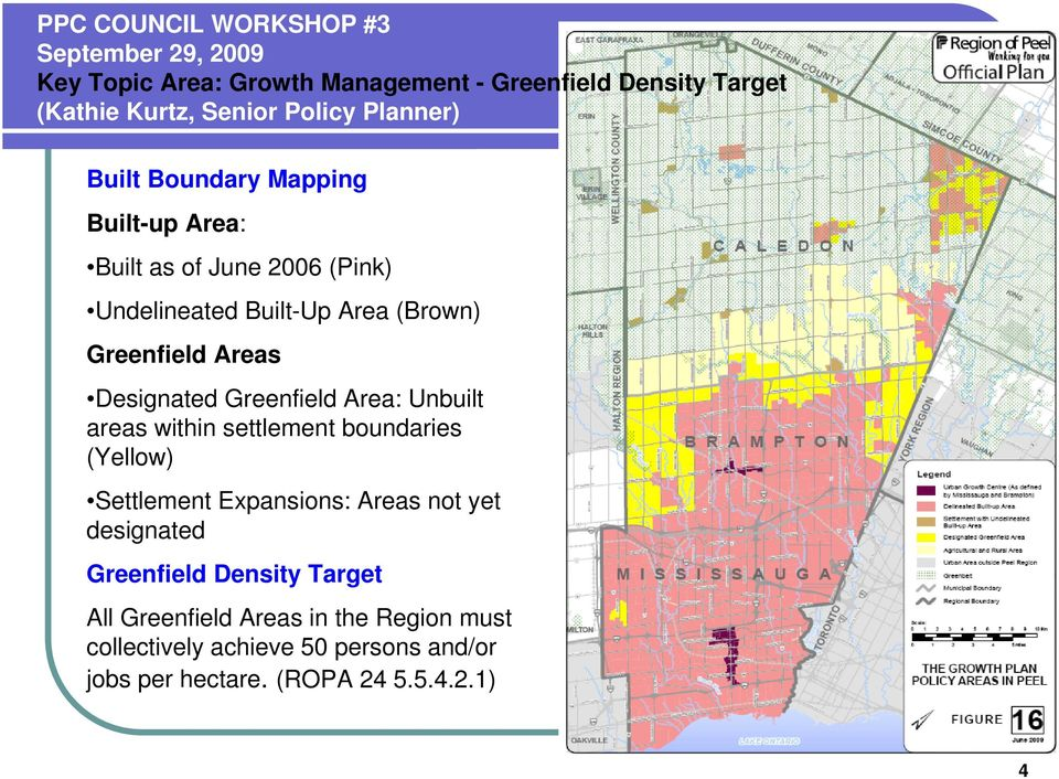 (Yellow) Settlement Expansions: Areas not yet designated Greenfield Density Target All Greenfield