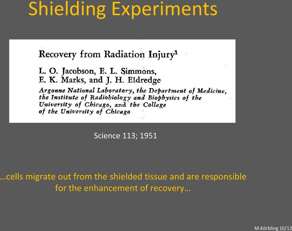 the shielded tissue and are