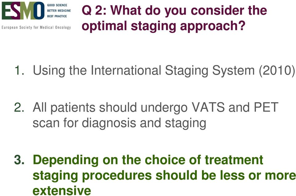 All patients should undergo VATS and PET scan for diagnosis and