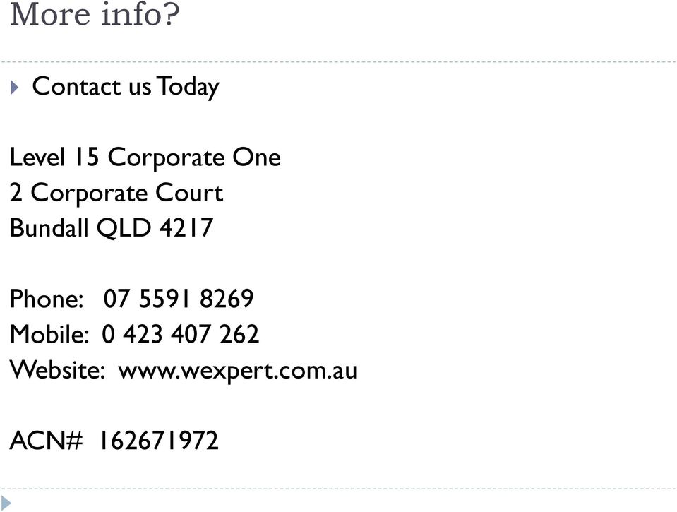 Corporate Court Bundall QLD 4217 Phone: 07
