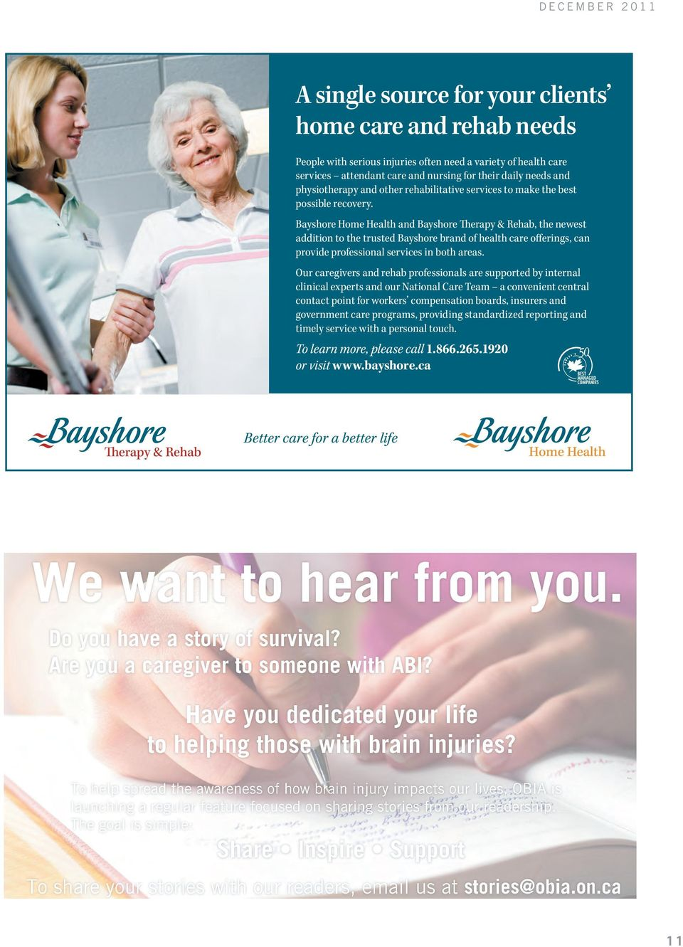 Bayshore Home Health and Bayshore Therapy & Rehab, the newest addition to the trusted Bayshore brand of health care offerings, can provide professional services in both areas.