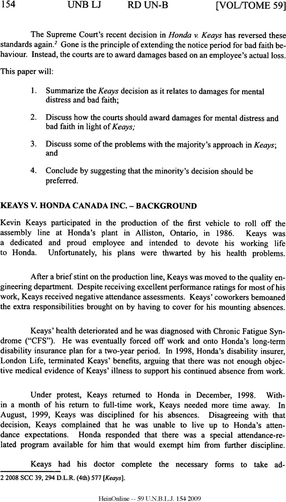 Summarize the Keays decision as it relates to damages for mental distress and bad faith; 2. Discuss how the courts should award damages for mental distress and bad faith in light of Keays; 3.
