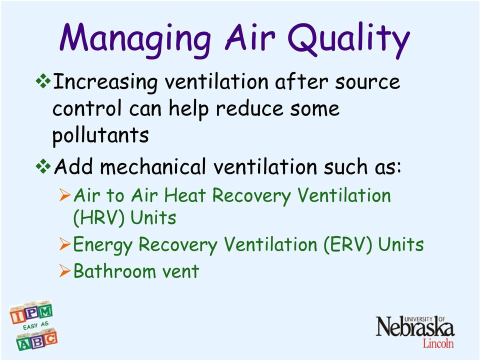 ventilation such as: Air to Air Heat Recovery Ventilation