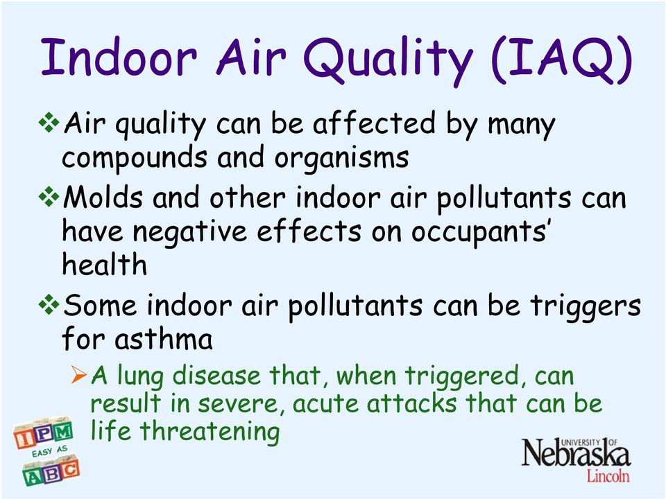 occupants health Some indoor air pollutants can be triggers for asthma A lung