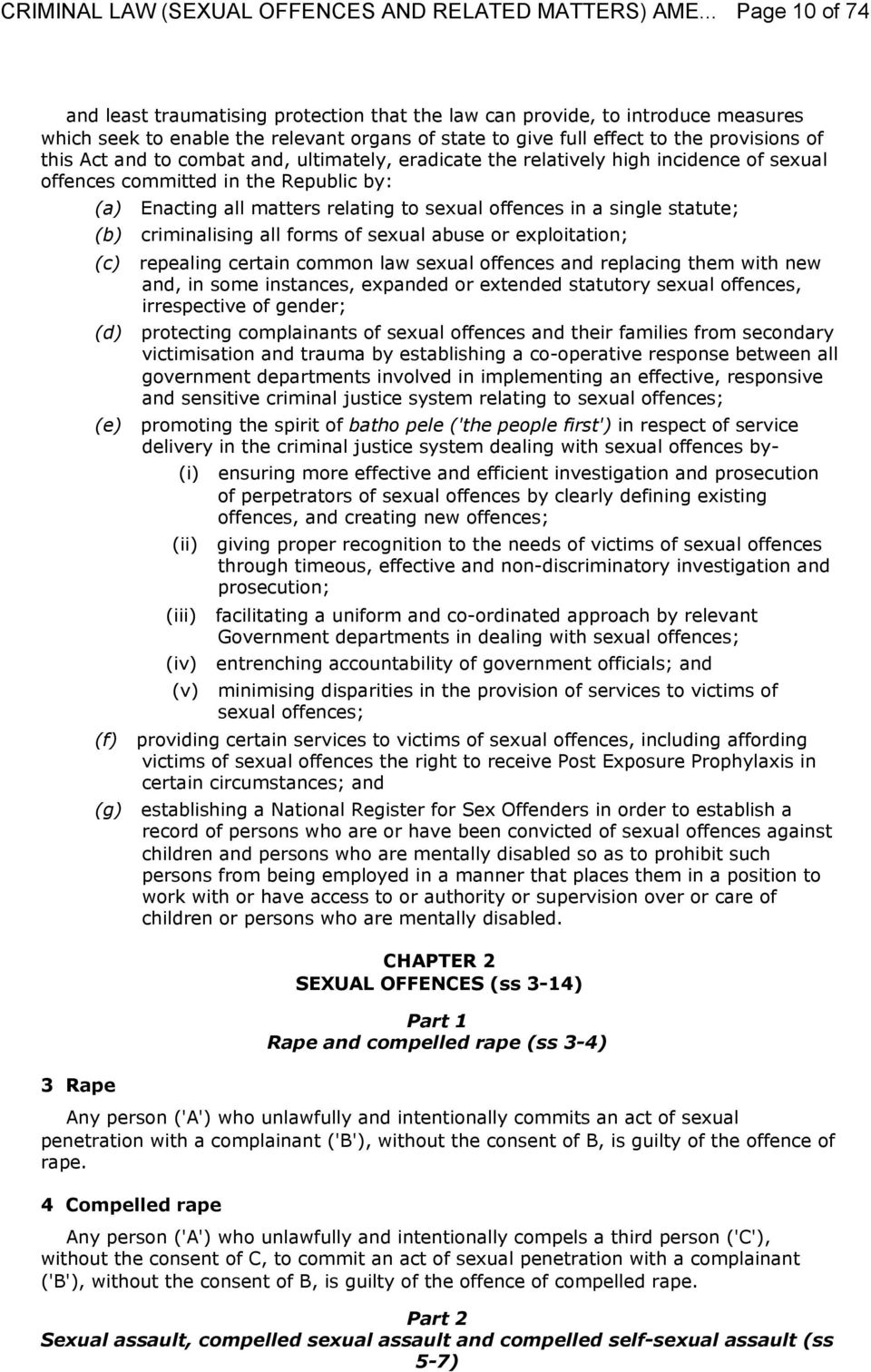 criminalising all forms of sexual abuse or exploitation; (c) repealing certain common law sexual offences and replacing them with new and, in some instances, expanded or extended statutory sexual