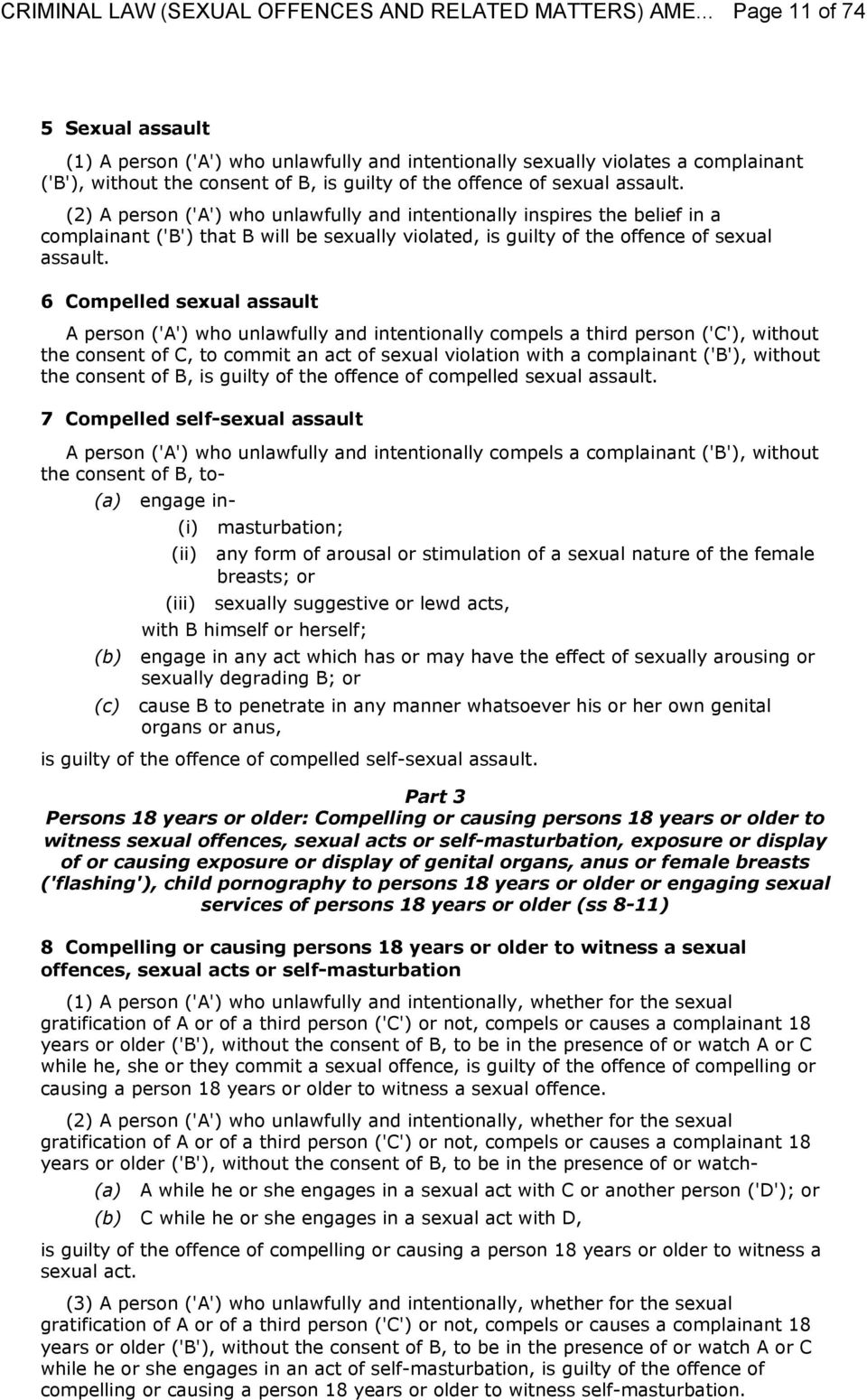 6 Compelled sexual assault A person ('A') who unlawfully and intentionally compels a third person ('C'), without the consent of C, to commit an act of sexual violation with a complainant ('B'),