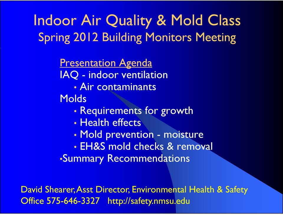 prevention - moisture EH&S mold checks & removal Summary Recommendations D id Sh A Di E i l H l