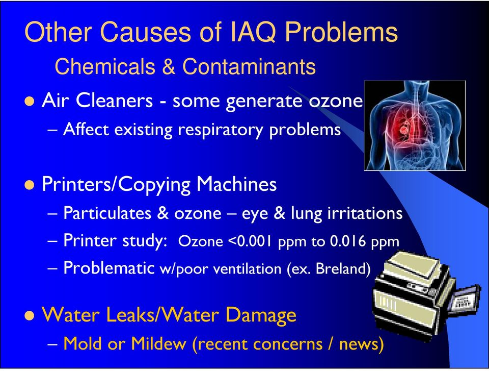 ozone eye & lung irritations Printer study: Ozone <0.001 ppm to 0.