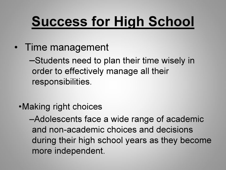 Making right choices Adolescents face a wide range of academic and