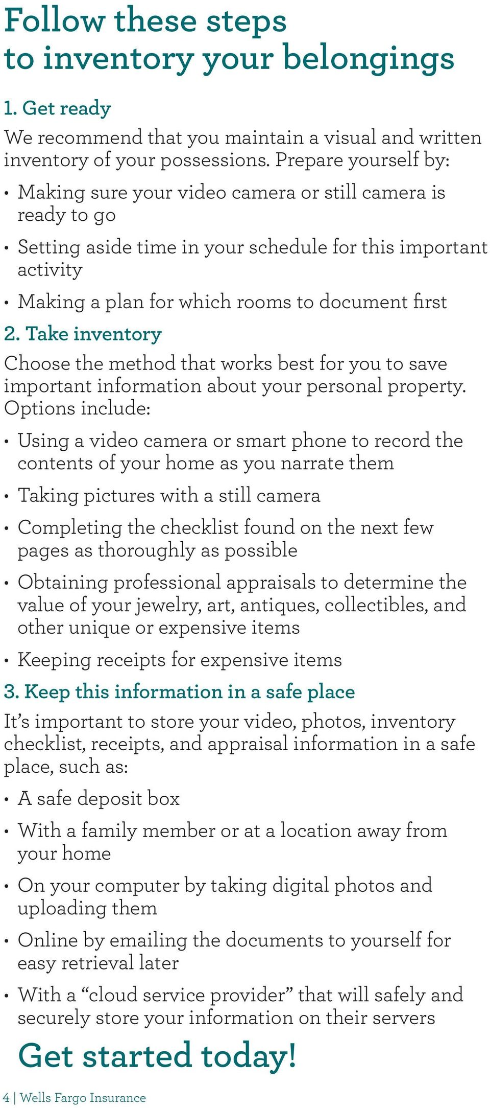 Take inventory Choose the method that works best for you to save important information about your personal property.