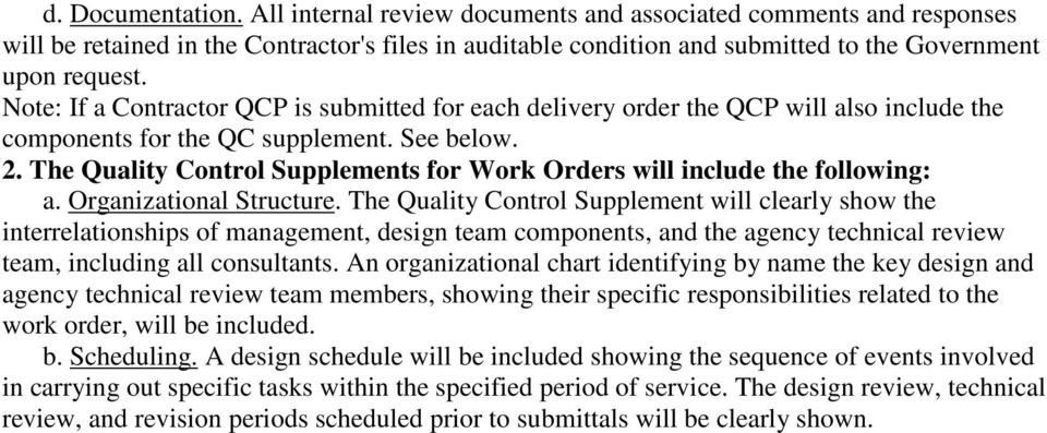 The Quality Control Supplements for Work Orders will include the following: a. Organizational Structure.