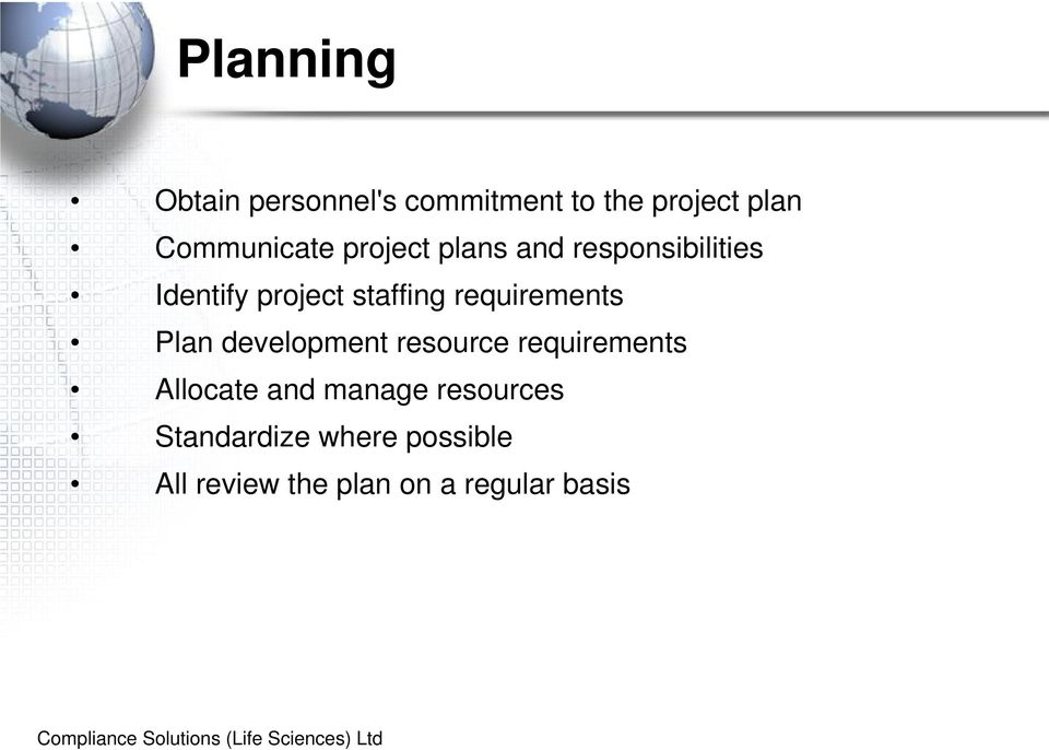 staffing requirements Plan development resource requirements Allocate