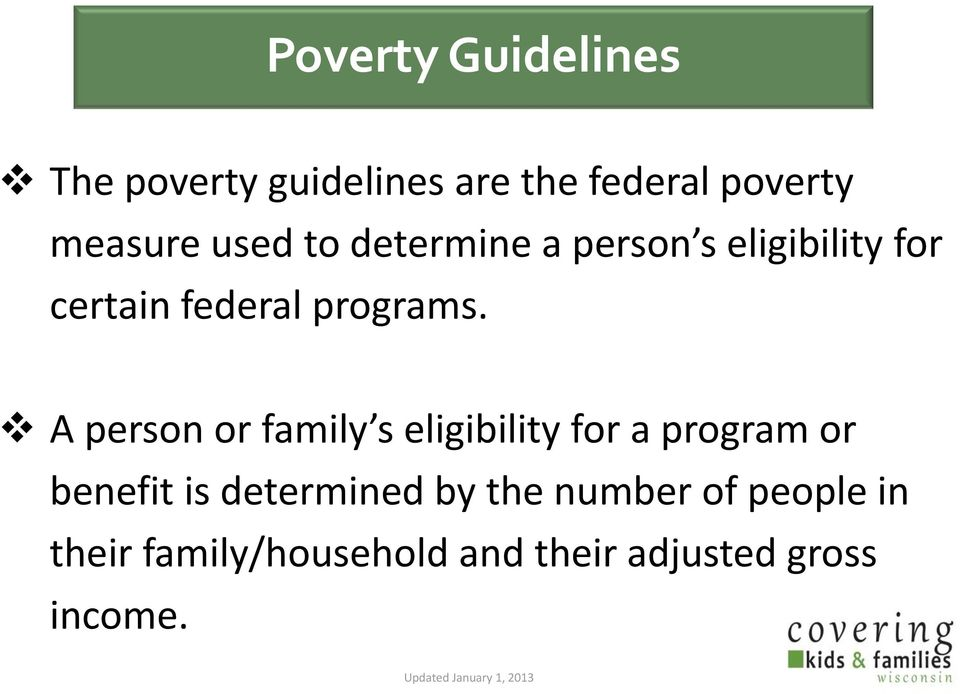 A person or family s eligibility for a program or benefit is determined by the